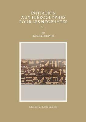 Initiation aux hiéroglyphes pour les néophytes