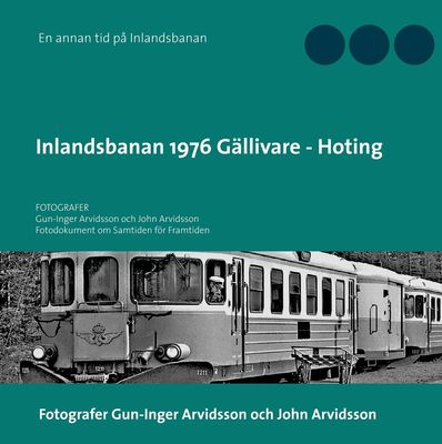 Inlandsbanan 1976  Gällivare - Hoting