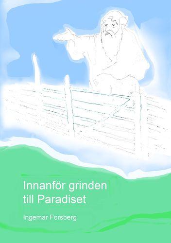 Innanför grinden till Paradiset