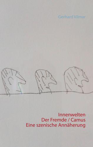 Innenwelten Der Fremde / Camus  -  eine szenische Annäherung