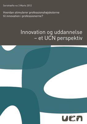 Innovation og uddannelse - et UCN perspektiv