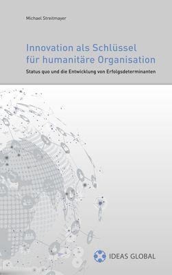 Innovationen als Schlüssel für humanitäre Organisationen