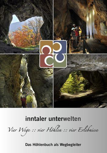 Inntaler Unterwelten - Vier Wege :: vier Höhlen :: vier Erlebnisse