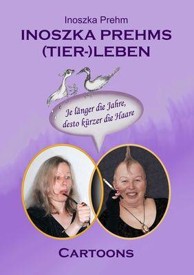 Inoszka Prehms (Tier-)Leben