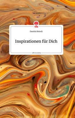 Inspirationen für Dich. Life is a Story - story.one