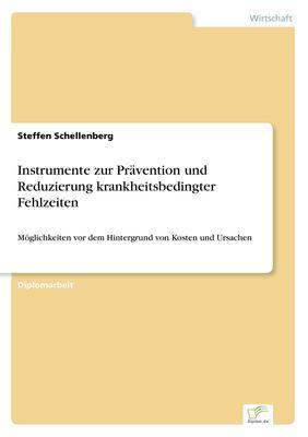 Instrumente zur Prävention und Reduzierung krankheitsbedingter Fehlzeiten