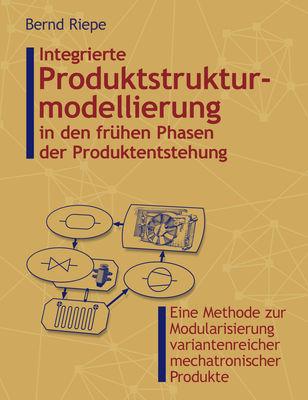 Integrierte Produktstrukturierung in den frühen Phasen der Produktentstehung