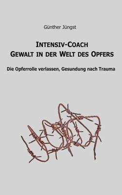 Intensiv-Coach Gewalt in der Welt des Opfers