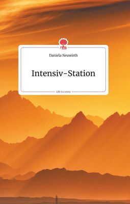 Intensiv-Station. Life is a Story - story.one