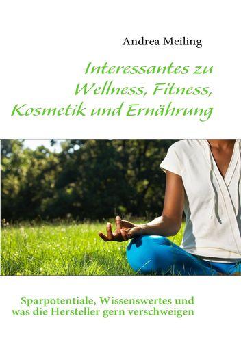 Interessantes zu Wellness, Fitness, Kosmetik und Ernährung