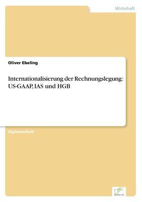 Internationalisierung der Rechnungslegung: US-GAAP, IAS und HGB