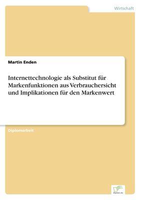 Internettechnologie als Substitut für Markenfunktionen aus Verbrauchersicht und Implikationen für den Markenwert
