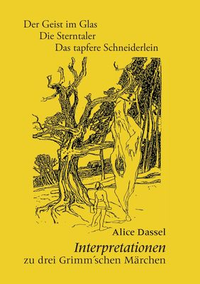 Interpretationen zu drei Grimm'schen Märchen