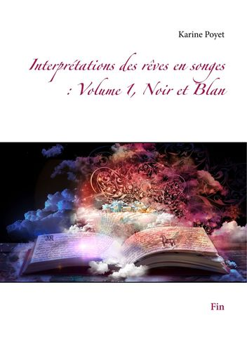 Interprétations des rêves en songes : Volume 1, Noir et Blan