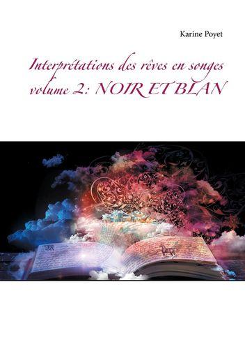 Interprétations des rêves en songes volume 2: NOIR ET BLAN
