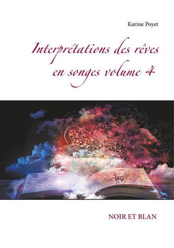 Interprétations des rêves en songes volume 4 : NOIR ET BLAN