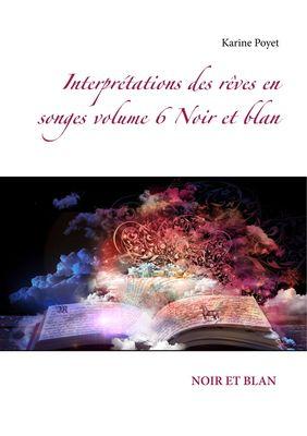 Interprétations des rêves en songes volume 6 Noir et blan