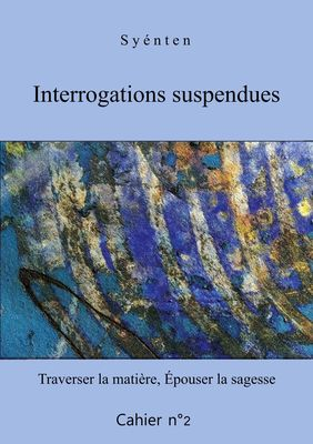 Interrogations suspendues - Cahier 2