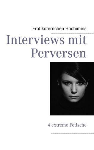 Interviews mit Perversen