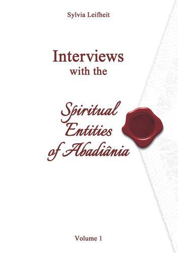 Interviews with the Spiritual Entities of Abadiânia