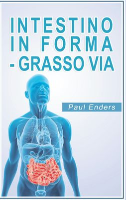 Intestino in forma - grasso via