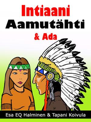 Intiaani Aamutähti & Ada