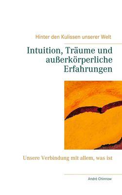 Intuition, Träume und außerkörperliche Erfahrungen