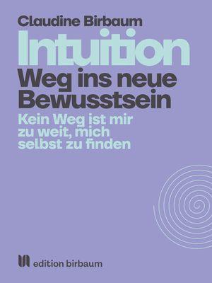 Intuition - Weg ins neue Bewusstsein