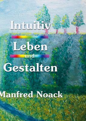 Intuitiv Leben und Gestalten