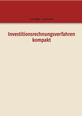 Investitionsrechnungsverfahren kompakt