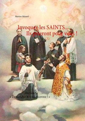 Invoquez les SAINTS... Ils prieront pour vous !