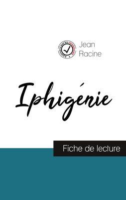 Iphigénie de Jean Racine (fiche de lecture et analyse complète de l'oeuvre)