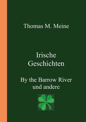 IRISCHE GESCHICHTEN - By the Barrow River und andere