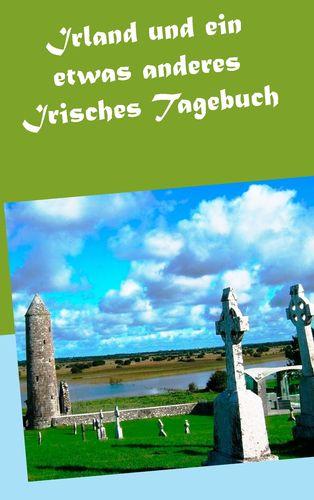 Irland und ein etwas anderes Irisches Tagebuch