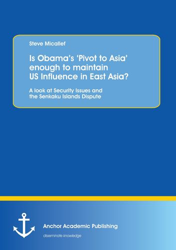 Is Obama's 'Pivot to Asia' enough to maintain US Influence in East Asia?