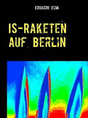IS-Raketen auf Berlin