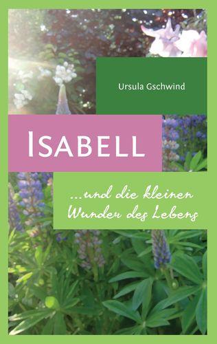 Isabell und die kleinen Wunder des Lebens