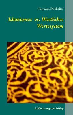 Islamismus vs. Westliches Wertesystem