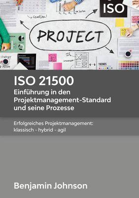 ISO 21500 - Einführung in den Projektmanagement-Standard und seine Prozesse