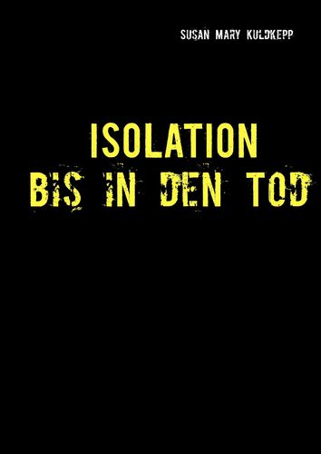 Isolation bis in den Tod