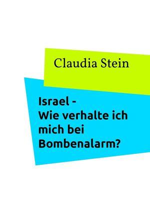 Israel - Wie verhalte ich mich bei Bombenalarm?