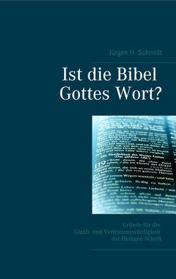 Ist die Bibel Gottes Wort?