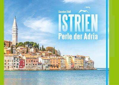 Istrien - Perle der Adria
