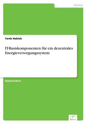 IT-Basiskomponenten für ein dezentrales Energieversorgungssystem