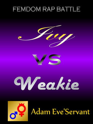 Ivy vs. Weakie