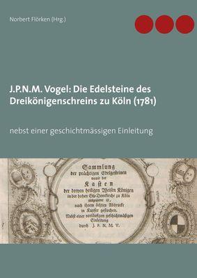 J.P.N.M. Vogel Die Edelsteine des Dreikönigenschreins zu Köln (1781)