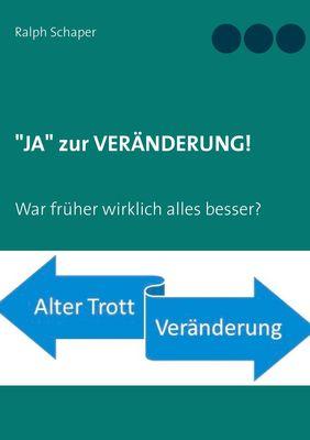 """""""JA"""" zur VERÄNDERUNG!"""
