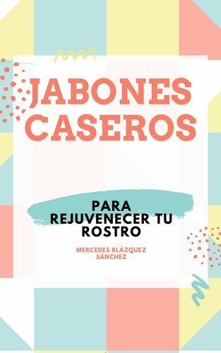 JABONES CASEROS PARA REJUVENECER TU ROSTRO