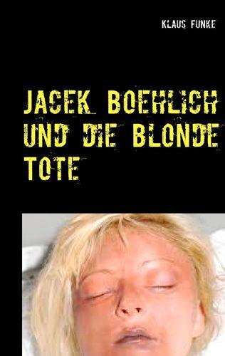 Jacek Boehlich und die blonde Tote