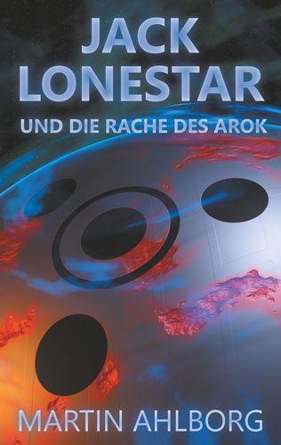 Jack Lonestar und die Rache des Arok
